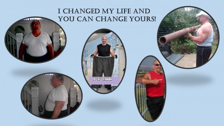 I Changed My Life,  You Can Change Yours!