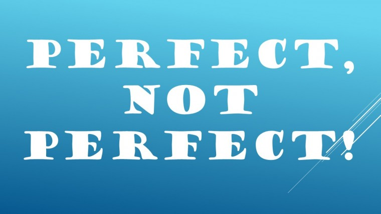 perfect not perfect